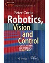 Robotics, Vision and Control: Fundamental Algorithms in MATLAB (Springer Tracts in Advanced Robotics)