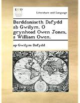 Barddoniaeth Dafydd ab Gwilym. O grynhoad Owen Jones, a William Owen.