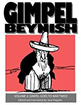 Gimpel Beynish: Gimpel Goes to War Twice: 2 (Gimpel Beynish the Matchmaker)