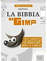 La Bibbia di GIMP: Corso completo in un unico volume per Windows, Mac e Linux (Esperto in un click) (Italian Edition)