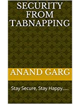 Security from Tabnapping: Stay Secure, Stay Happy.....