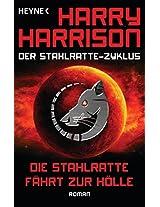 Die Stahlratte fährt zur Hölle: Der Stahlratte-Zyklus - Band 10 - Roman