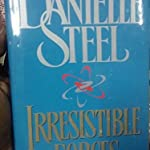 Danielle Steel - Irresistible Forces