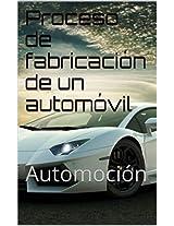 Proceso de fabricación de un automóvil: Automoción (Spanish Edition)