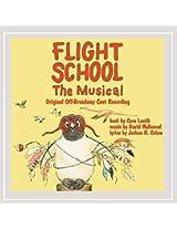 Flight School the Musical: Original Off