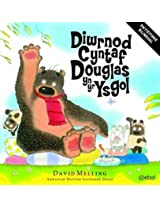 Diwrnod Cyntaf Douglas Yn Yr Ysgol/Hugless Douglas Goes to Little School