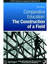 Comparative Education - The Construction of a Field (Cerc Studies in Comparative Education)