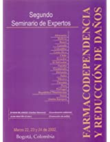Farmacodependencia y reduccion de danos / Drug and Harm Reduction: Segundo Seminario De Expertos