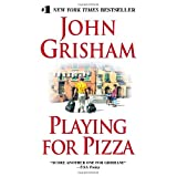 Playing for PizzaJohn Grisham