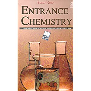 Entrance Chemistry for CBSE PMT, AIEEE, IIT and Other Engineering/Medical Entrance Tests