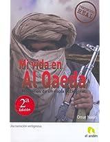 Mi vida en Al Qaeda/ Inside the Jihad, My Life with Al Qaeda