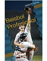 Beisbol Profesional: Lanzamientos y Técnicas (Spanish Edition)