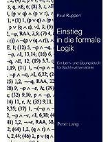 Einstieg in Die Formale Logik: Ein Lern- Und Uebungsbuch Fuer Nichtmathematiker
