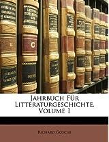 Jahrbuch Fr Litteraturgeschichte, Volume 1