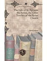 The Life of St. Ephrem the Syrian, the Great Teacher of the Syriac Church