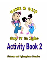 Uche and Uzo Say It in Igbo: 2 (Uche and Uzo Say it in Igbo Activity Book series)
