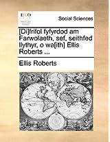 [Di]frifol Fyfyrdod Am Farwolaeth, Sef, Seithfed Llythyr, O Wa[ith] Ellis Roberts ...