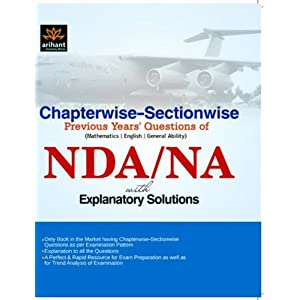 Chapterwise-Sectionwise Previous Years Question of Mathematics, English, General Ability NDA/NA with Explanatory Solutions (Old Edition)