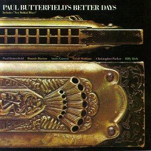 Paul Butterfield's Better Days