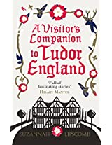 Visitor's Companion to Tudor England, A