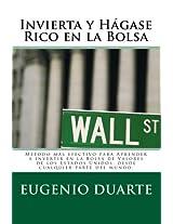 Invierta y Hágase Rico en la Bolsa: Método más efectivo para Aprender a Invertir en la Bolsa de Valores de los Estados Unidos, desde cualquier parte del mundo.