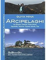 ARCIPELAGHI: Los Roques, Canarie, Fraser Island, Seychelles, Azzorre, Cayman Islands, Cies (Italian Edition)
