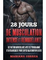 28 JOURS DE MUSCULATION INTENSE Et REMODELANTE: DEFINITION MUSCULAIRE AVEC Ce PROGRAMME D'ENTRAINEMENT POUR SUPER MAN BODYBUILDERS