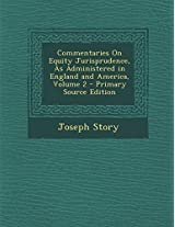 Commentaries on Equity Jurisprudence, as Administered in England and America, Volume 2 - Primary Source Edition