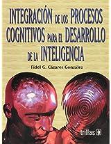 Integracion de los Procesos Cognitivos para el desarrollo de la inteligencia/ Integration of Cognitive Processes to develop intelligence