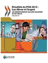 Pisa Resultats Du Pisa 2012: Les Eleves Et L'Argent (Volume VI): Les Competences En Culture Financiere Au Xxie Siecle