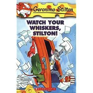 Watch Your Whiskers, Stilton: 17 (Geronimo Stilton)