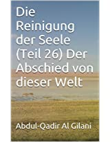 Die Reinigung der Seele (Teil 26) Der Abschied von dieser Welt (Die Reinigung der Seele 1-41) (German Edition)