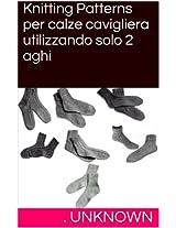 Knitting Patterns per calze cavigliera utilizzando solo 2 aghi (Italian Edition)