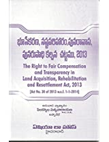 The Right to Fair Compensation and Transparency in Land Acquisation, Rehabilitation and Resettlement Act, 2013 (Telugu)