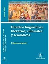 Estudios lingüísticos, literarios, culturales y semióticos