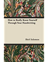 How to Really Know Yourself Through Your Handwriting