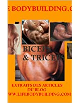 BICEPS & TRICEPS: Extraits d'articles du blog Lifebodybuilding.com (French Edition)
