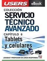 Servicio Técnico Avanzado: Tablets y celulares (Colección Servicio Técnico Avanzado nº 6) (Spanish Edition)