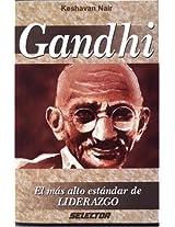 Gandhi, El mas alto estándar de liderazgo (NEGOCIOS)