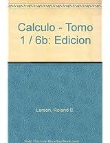 Calculo - Tomo 1 / 6b: Edicion