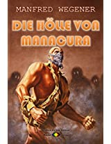 Die Hölle von Manacura (Science-Fiction-Roman 18) (German Edition)