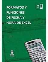 FORMATOS Y FUNCIONES DE FECHA Y HORA DE MICROSOFT EXCEL (Spanish Edition)