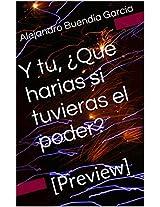 Y tu, ¿Que harias si tuvieras el poder?: [Preview] (Spanish Edition)