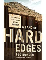 A Land of Hard Edges: Serving the Front Lines of the Border