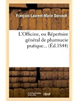 L'Officine, Ou Repertoire General de Pharmacie Pratique... (Ed.1844) (Sciences)
