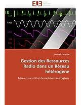 Gestion Des Ressources Radio Dans Un Reseau Heterogene (Omn.Univ.Europ.)
