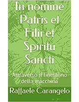 In nomine Patris et Filii et Spiritu Sancti: Attraverso il finestrino della macchina