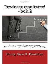 Produser resultater! - bok 2: Fremragende Lean-strukturer for kontroll og forbedring av linjeorganisasjonen: Volume 2 (Mekanismer for operativ kontroll og intern forretningsutvikling)