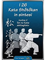 I 26 Kata Shotokan in sintesi (Italian Edition)