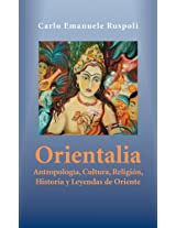 Orientalia: Antropologia, Cultura, Religion, Historia y Leyendas de Oriente